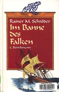 Im Banne des Falken: Rainer M. Schr?der