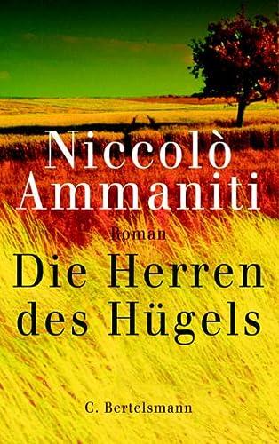 Die Herren des Hügels . Roman - signiert: Ammaniti, Niccolo