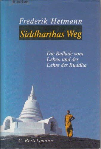 Siddharthas Weg : Die Ballade vom Leben: Hetmann, Frederik: