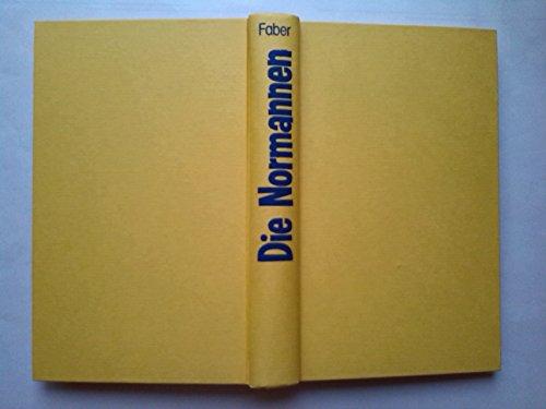 9783570007617: Die Normannen. Piraten, Entdecker, Staatengründer. (Gebundene Ausgabe) von Gustav Faber (Autor)