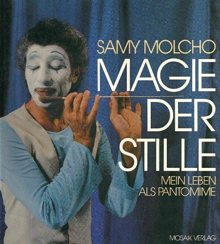 9783570007662: Magie der Stille: Mein Leben als Pantomime