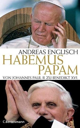 9783570008584: Habemus Papam - Von Johannes Paul II. zu Benedikt XVI