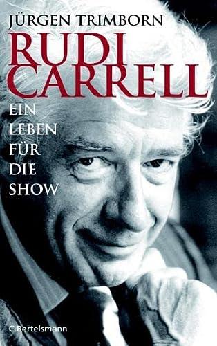 9783570009413: Rudi Carrell: Ein Leben für die Show
