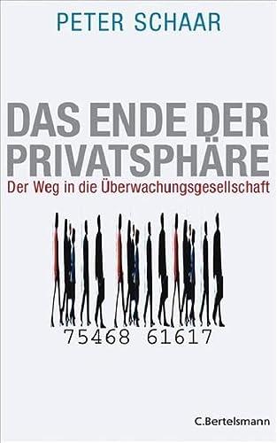 9783570009932: Das Ende der Privatsphäre