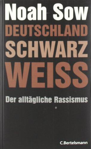 9783570010082: Deutschland Schwarz Weiß: Der alltägliche Rassismus