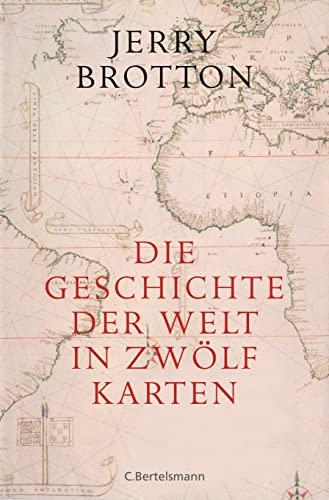 Die Geschichte der Welt in zwölf Karten Brotton, Jerry and Müller, Michael