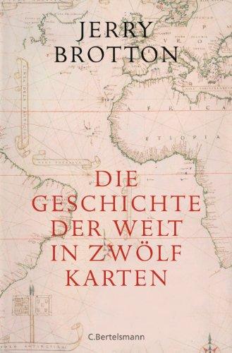 9783570011072: Die Geschichte der Welt in zwölf Karten