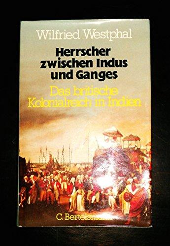 Herrscher zwischen Indus und Ganges: D. britische: Westphal, Wilfried
