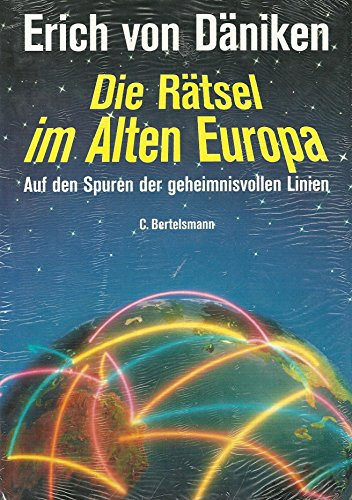 9783570013373: Die R�tsel im alten Europa. Auf den Spuren der geheimnisvollen Linien