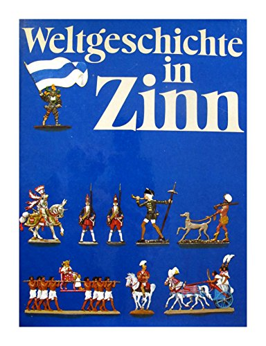 9783570015933: Weltgeschichte in Zinn (German Edition) [Hardcover] by Unnamed