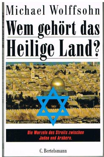 9783570016220: Wem gehört das Heilige Land?: Die Wurzeln des Streits zwischen Juden und Arabern (German Edition)