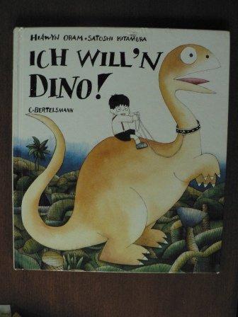 Ich will ' Dino: Oram Hiawyn Kitamura Satoshi