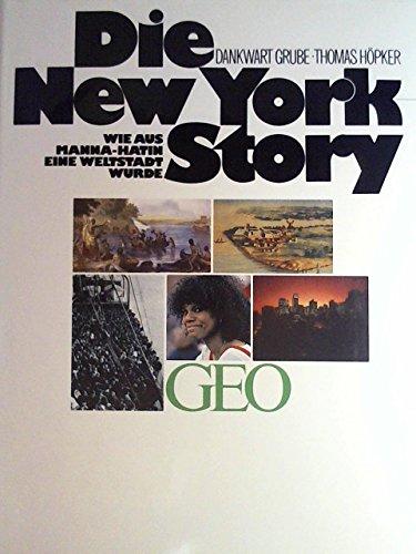 Die New-York-Story: Grube, Dankwart [Mitverf.] ; Höpker, Thomas [Ill.]
