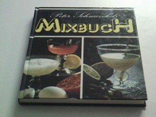 9783570020746: Peter Schmoeckels Mixbuch