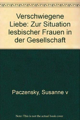 9783570021583: Verschwiegene Liebe: Zur Situation lesbischer Frauen in der Gesellschaft