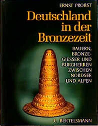 Deutschland In Der Bronzezeit Von Ernst Probst Abebooks
