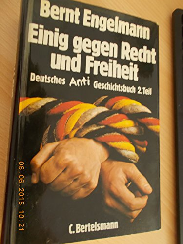 Einig gegen Recht und Freiheit (His Deutsches Anti-Geschichtsbuch ; T. 2) (German Edition): ...