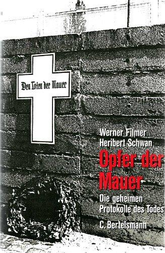 Opfer der Mauer : Die geheimen Protokolle des Todes (Sacrifices of the Wall: The Secret Protocols of Death)