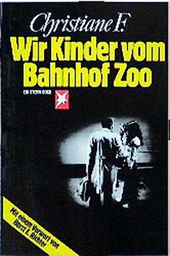 Wir Kinder vom Bahnhof Zoo Nach Tonbandprotokollen aufgeschrieben von Kai Hermann und Horst Rieck - F., Christiane;