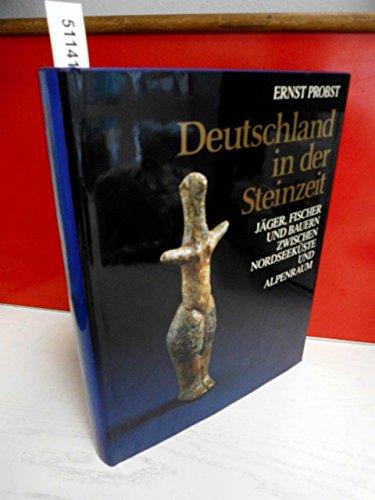 9783570026694: Deutschland in der Steinzeit: Jäger, Fischer und Bauern zwischen Nordseeküste und Alpenraum