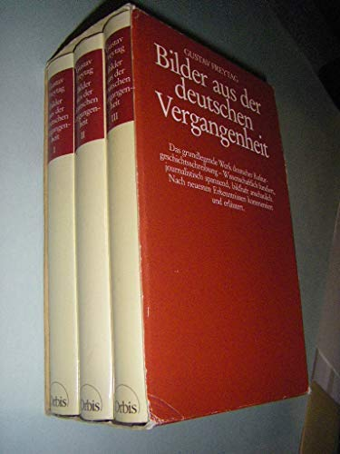 Bilder Aus Der Deutschen Vergangenheit, 3 Vols.: Freytag, Gustav