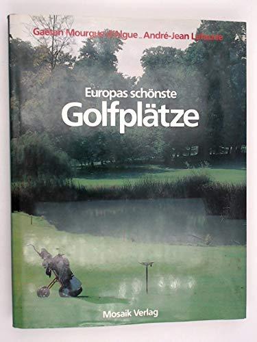 Europas schönste Golfplätze: Gaetan Mourgue d'Algue
