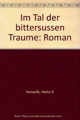 9783570029886: Im Tal der bittersüssen Träume: Roman (German Edition)