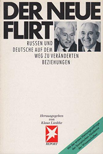 9783570032640: Der neue Flirt: Russen und Deutsche auf dem Weg zu ver�nderten Beziehungen : mit der ersten Meinungsumfrage der Sowjetischen Akademie der Wissenschaften