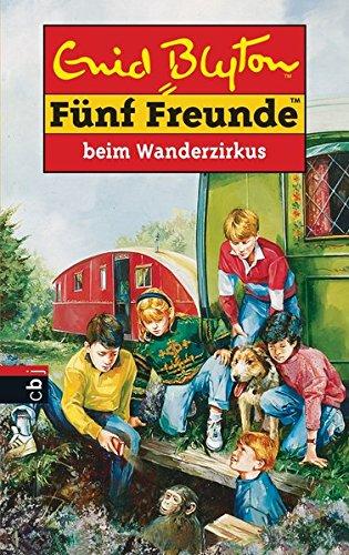 Bd. 5., Fünf Freunde beim Wanderzirkus / [aus dem Engl. von Werner Lincke]