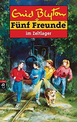 Fünf Freunde 07. Fünf Freunde im Zeltlager - Enid-blyton