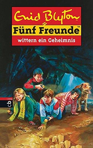 5 Freunde wittern ein Geheimnis - Eine abenteuerliche Erzählung für Jungen und Mädchen - Blyton, Enid