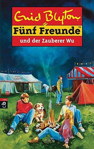 5 Freunde und der Zauberer Wu. Eine spannende Geschichte für Mädchen und Jungen / Bd. 20 - Blyton, Enid