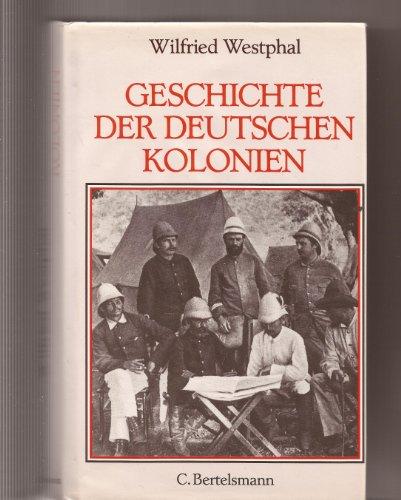 Geschichte der deutschen Kolonien (German Edition): Westphal, Wilfried