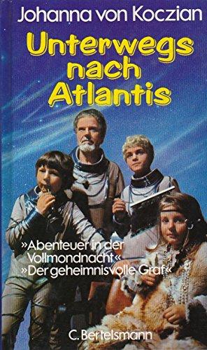 9783570038345: Unterwegs nach Atlantis. Abenteuer in der Vollmondnacht / Der geheimnisvolle Graf