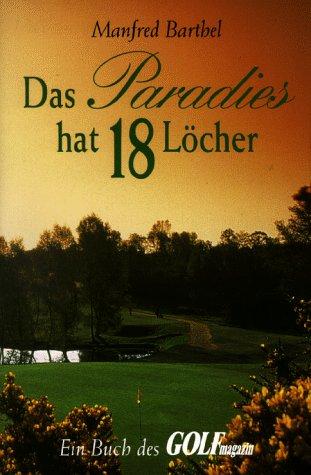 9783570041420: Das Paradies hat achtzehn (18) Löcher