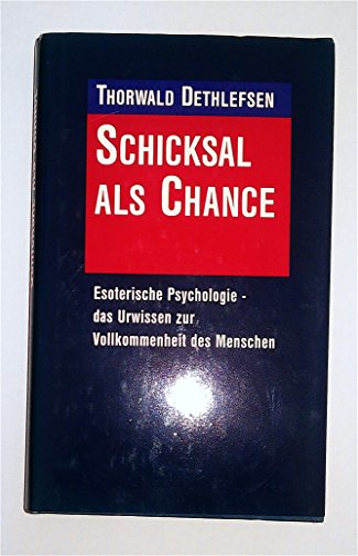 9783570043837: Schicksal als Chance. Esoterische Psychologie - das Urwissen zur Vollkommenheit des Menschen