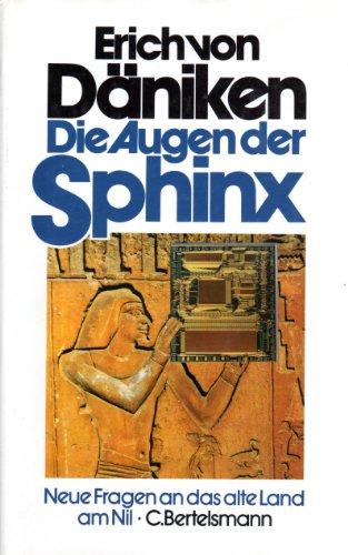 Die Augen der Sphinx. Neue Fragen an das alte Land am Nil (3570043908) by Däniken, Erich von