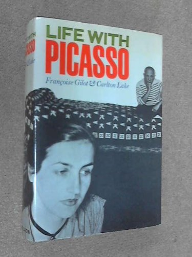 Life with Picasso: Gilot, Francois And