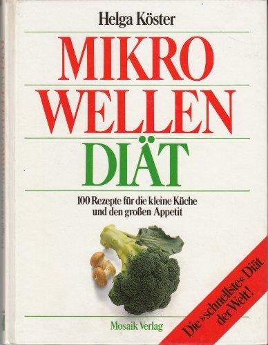 9783570051245: Mikrowellen - Diät, die schnellste Diät der Welt. 100 Rezepte für die kleine Küche und den großen Appetit