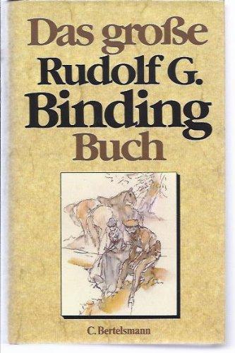 9783570051733: Das grosse Rudolf G. Binding Buch: E. Ausw. aus d. Werk (German Edition)
