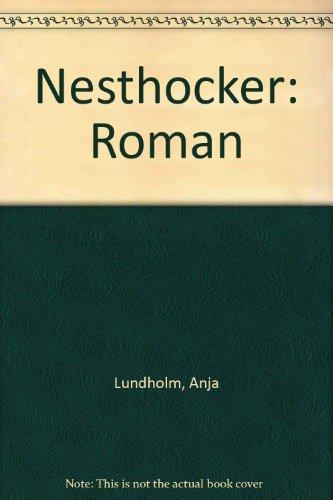 Nesthocker : Roman. - Lundholm, Anja