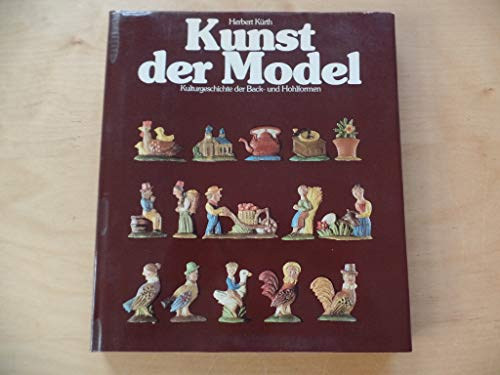 9783570053874: Kunst der Model: Kulturgeschichte der Back- und Hohlformen