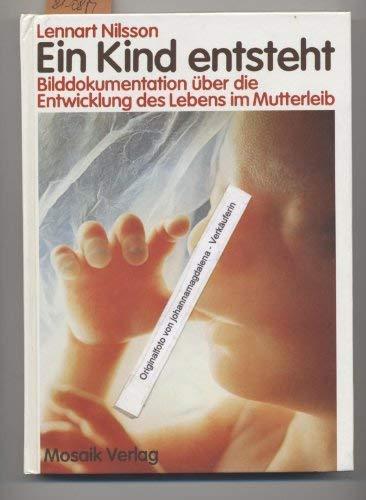 Ein Kind entsteht : e. Bilddokumentation über: Nilsson, Lennart [Mitarb.]