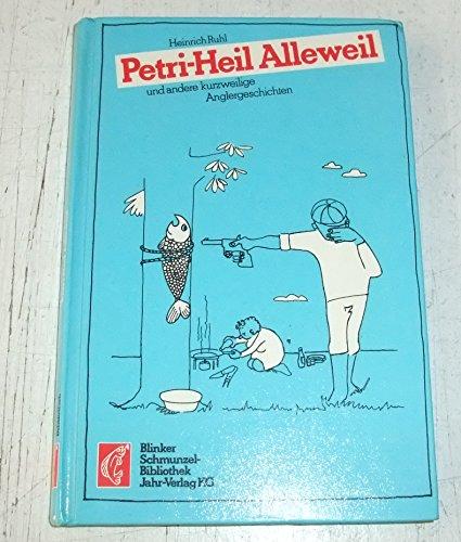 9783570056806: Petri Heil Alleweil - Kurzweilige Anglergeschichten