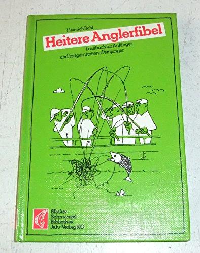 9783570056837: Heitere Anglerfibel. Lesebuch für Anfänger und fortgeschrittene Petrijünger