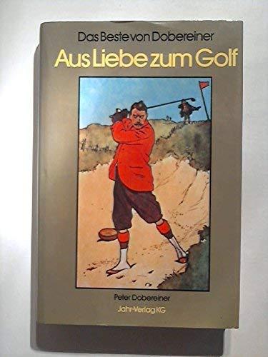 9783570056844: Aus Liebe zum Golf