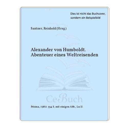 Abenteuer eines Weltreisenden - herausgegeben und kommentiert: Humboldt, Alexander von