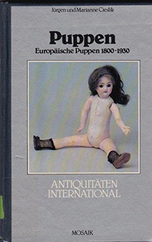 Puppen, Europäische Puppen 1800-1930.: Cieslik, Marianne /