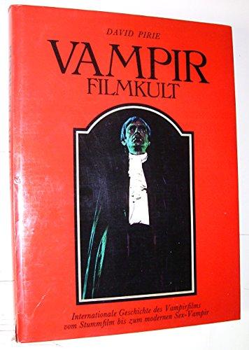 9783570059166: Vampir-Filmkult: Internat. Geschichte d. Vampirfilms von Stummfilm bis zum modernen Sex-Vampir (German Edition)
