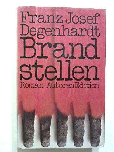Brandstellen: Roman (Autoren Edition) (German Edition): Degenhardt, Franz Josef
